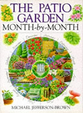 The Patio Garden Month-By-Month 9780715305348