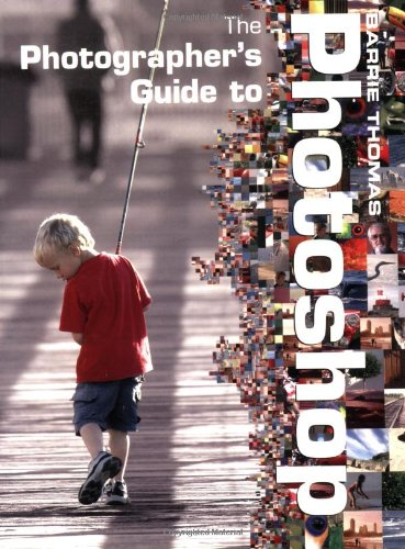 The Photographer's Guide to Photoshop 9780715316351