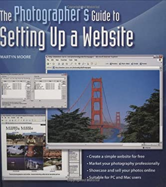 The Photographer's Guide to Setting Up a Web Site 9780715320921