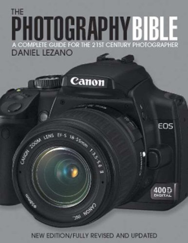 The Photography Bible: A Complete Guide for the 21st Century Photographer 9780715325995