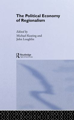 The Political Economy of Regionalism 9780714646589