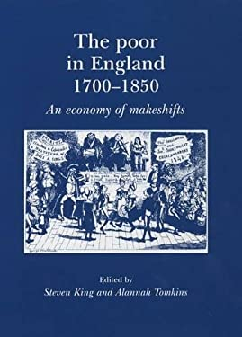 The Poor in England 1700-1850: An Economy of Makeshifts 9780719061592