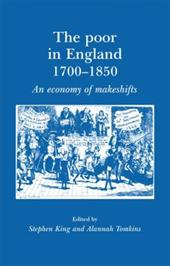 The Poor in England 1700-1850: An Economy of Makeshifts