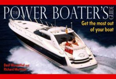 The Power Boater's Guide: Get the Most Out of Your Boat 9780713675696