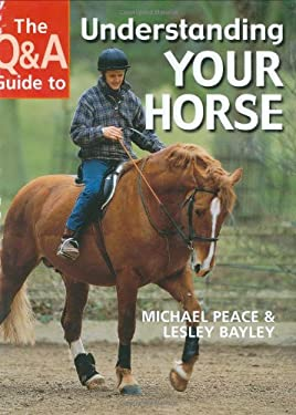 The Q&A Guide to Understanding Your Horse 9780715312971