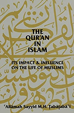The Qur'an in Islam: Its Impact & Influence on the Life of Muslims