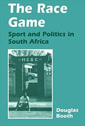 The Race Game: Sport and Politics in South Africa 2609458