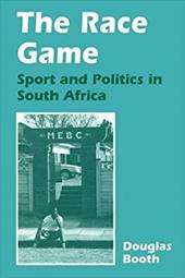 The Race Game: Sport and Politics in South Africa 2609842