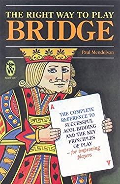 The Right Way to Play Bridge 9780716020288