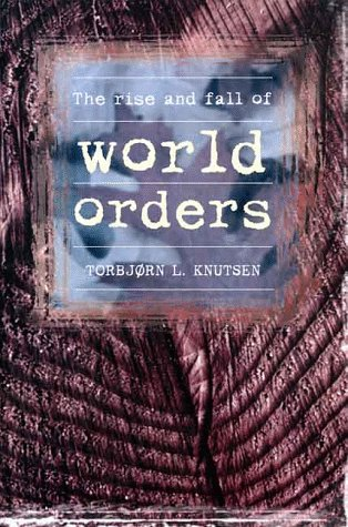 The Rise and Fall of World Orders 9780719040580
