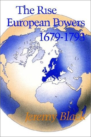 The Rise of the European Powers, 1679-1793 9780713165371