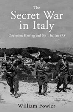 The Secret War in Italy: Operation Herring and No 1 Italian SAS 9780711035287
