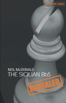 The Sicilian Bb5 Revealed 9780713489804