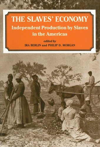 The Slaves' Economy: Independent Production by Slaves in the Americas 9780714641720