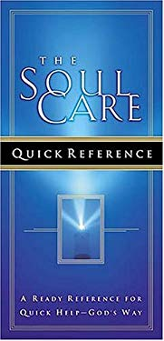 The Soul Care Quick Reference: A Ready Reference for Quick Help--God's Way 9780718000523
