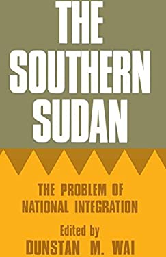 The Southern Sudan: The Problem of National Integration 9780714629858
