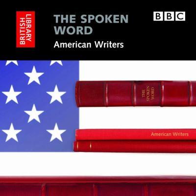 The Spoken Word: American Writers 9780712305440