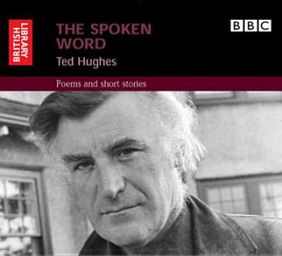 The Spoken Word: Ted Hughes: Poems and Short Stories [With Booklet] 9780712305495