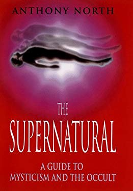 The Supernatural: A Guide to Mysticism and the Occult 9780713727289