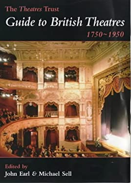 The Theatres Trust Guide to British Theatres 1750-1950