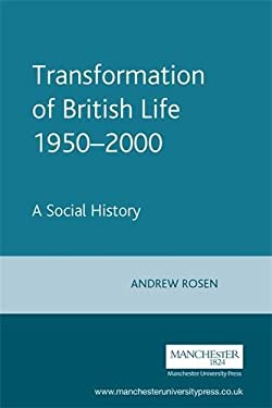 The Transformation of British Life, 1950-2000: A Social History