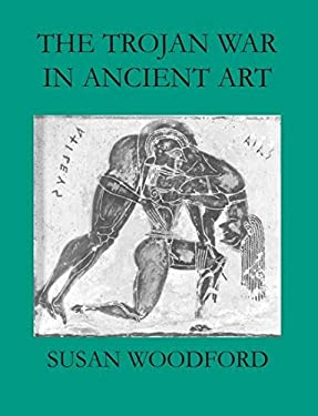 The Trojan War in Ancient Art 9780715624685