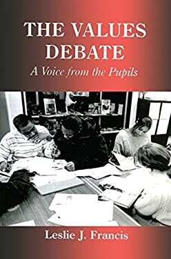 The Values Debate: A Voice from the Pupils 9780713040296