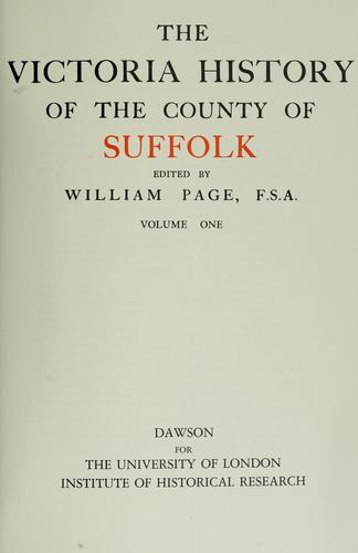 The Victoria History of the County of Suffolk: v. 1 (Victoria County History)