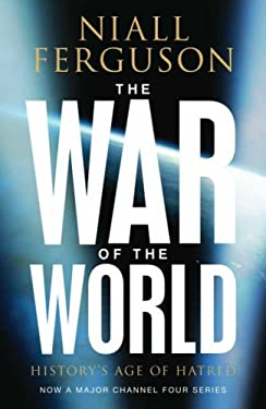 The War of the World: History's Age of Hatred 9780713997088
