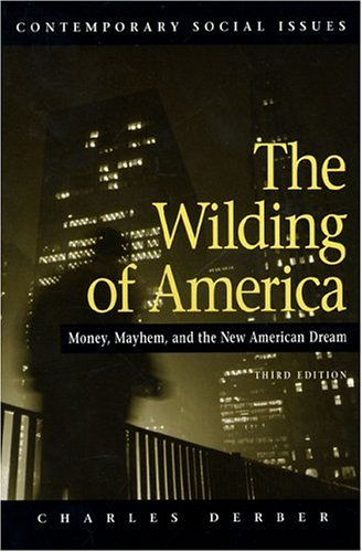 The Wilding of America 3e: Money, Mayhem and the American Dream 9780716709565