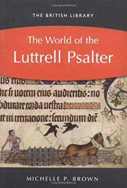 The World of the Luttrell Psalter 9780712349598