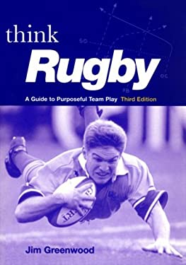 Think Rugby: A Guide to Purposeful Team Play 9780713654400