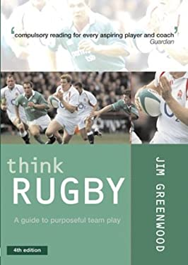 Think Rugby: A Guide to Purposeful Team Play 9780713668025
