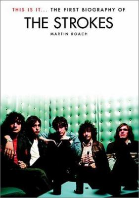 This Is It: The First Biography of the Strokes 9780711996014