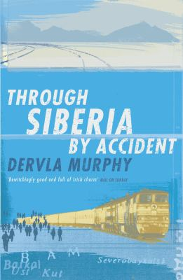 Through Siberia by Accident: A Small Slice of Autobiography 9780719566646