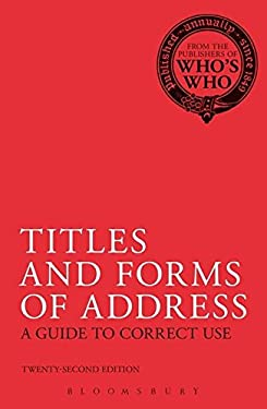 Titles and Forms of Address: A Guide to Correct Use 9780713683257