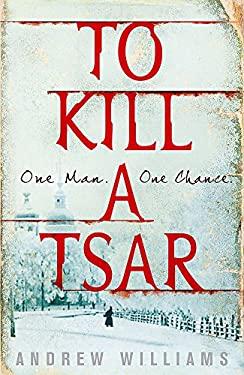 To Kill a Tsar 9780719523915