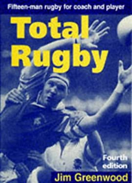 Total Rugby: Fifteen-Man Rugby for Coach and Player 9780713645453