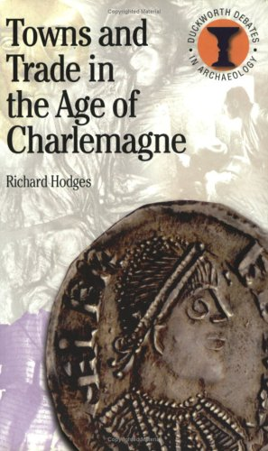 Towns and Trade in the Age of Charlemagne 9780715629659