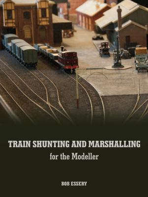 Train Shunting and Marshalling for the Modeller 9780711036321
