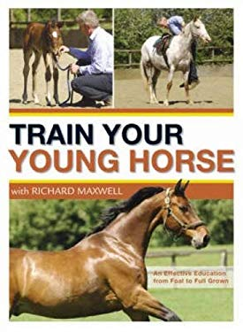 Train Your Young Horse with Richard Maxwell 9780715327999