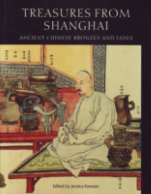 Treasures from Shanghai: Ancient Chinese Bronzes and Jades 9780714124575