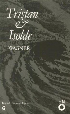 Tristan and Isolde: English National Opera Guide 6 9780714538495