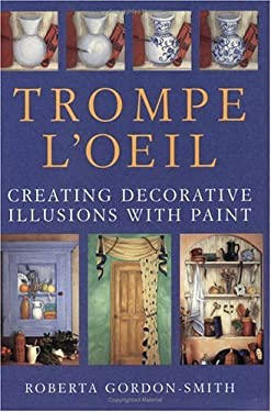 Trompe L'Oeil: Creating Decorative Illusions with Paint 9780715312575