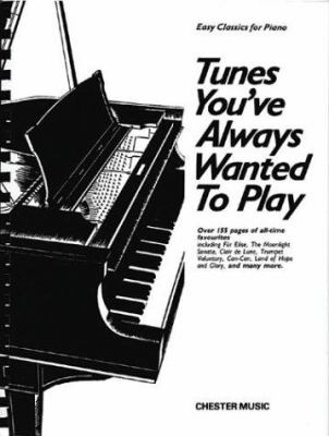 Tunes You've Always Wanted to Play: Piano 9780711919327