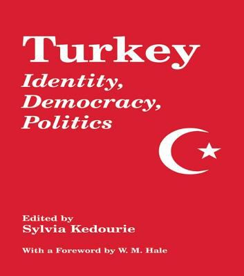 Turkey: Identity, Democracy, Politics 9780714644479