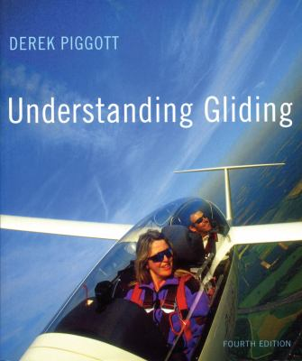 Understanding Gliding: The Principles of Soaring Flight 9780713661477