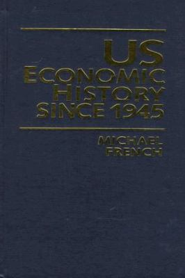 Us Economic History Since 1945 9780719041853