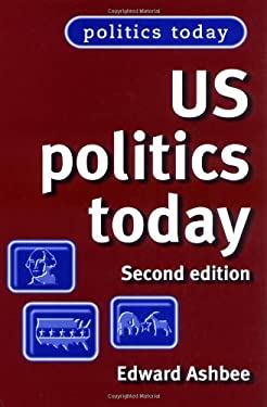 Us Politics Today: Second Edition 9780719068195