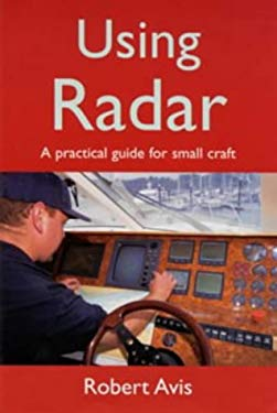 Using Radar: A Practical Guide for Small Craft 9780713652529